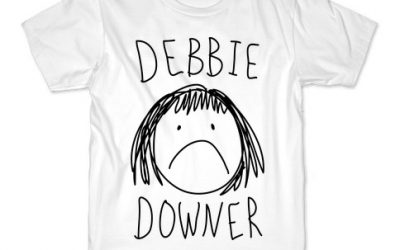 How Debbie Downers Sabotage Themselves